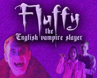 Fluffy The English Vampire Slayer